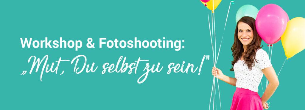 Workshop Fotoshooting Mut Selbstbewusstsein